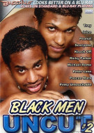 Black Men Uncut #2 Porn Movie