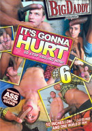 Its Gonna Hurt #6 Porn Movie