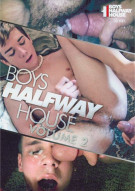 Boys Halfway House Volume 2 Porn Movie