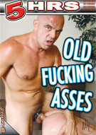 Old Fucking Asses Porn Movie