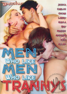 Men Who Like Men Who Like Trannys Porn Movie