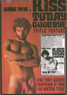 Kiss Today Goodbye Triple Feature Porn Movie