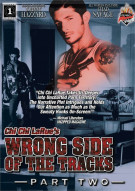 Wrong Side of the Tracks Part 2 Porn Movie