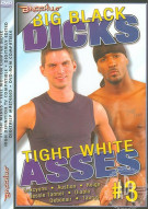 Big Black Dicks Tight White Asses #3 Porn Video