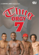 Thug Orgy 7 Porn Movie