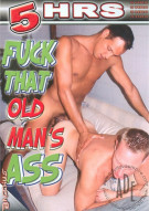 Fuck That Old Mans Ass Porn Movie