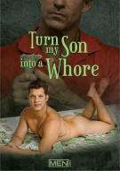 Turn My Son Into A Whore Porn Movie