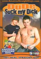 Dude, Suck My Dick Porn Movie