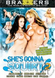 Shes Gonna Squirt 2 Porn Movie