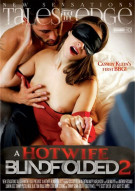 Hotwife Blindfolded 2, A Porn Video