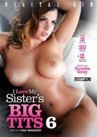 I Love My Sisters Big Tits 6 Porn Movie