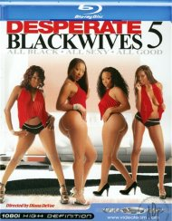 Desperate Black Wives 5 Porn Movie