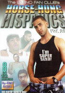 Horse-Hung Hispanics Vol. 20 Porn Movie