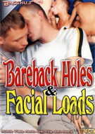 Bareback Holes & Facial Loads Porn Movie