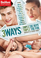 3 Ways: Triple The Boys Triple The Fun Porn Movie