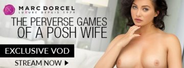 Stream exclusive Marc Dorcel The Perverse Games of a Posh Wife