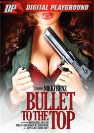 Bullet To The Top DVD Image from Digital Playground.