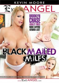 Blackmailed MILFs DVD porn movie from Evil Angel.