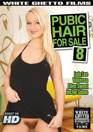 Pubic Hair For Sale 8 porn video from White Ghetto.